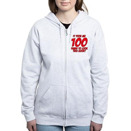 It Took Me 100 Years To Look This Good Women's Zip