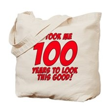It Took Me 100 Years To Look This Good Tote Bag
