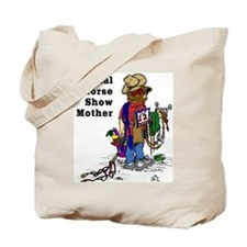 Western Horse Show Mom Tote Bag