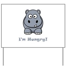 I'm Hungry Hippo Yard Sign