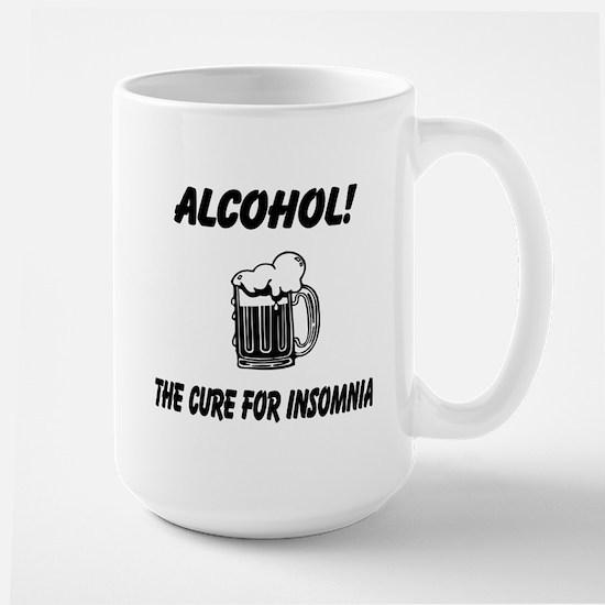 (Alcohol !, The Cure For Insomnia) Large Mug