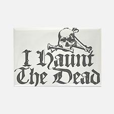 I Haunt The Dead Rectangle Magnet
