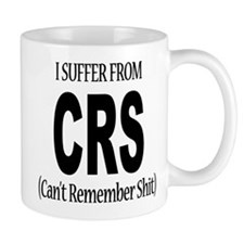 I Suffer From CRS Small Mug