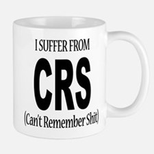 I Suffer From CRS Small Small Mug