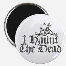 I Haunt The Dead Magnet