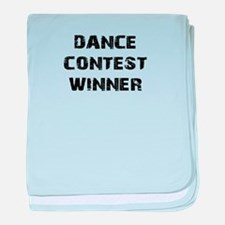 Dance Contest Winner baby blanket