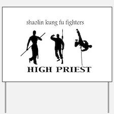 High Priest Yard Sign