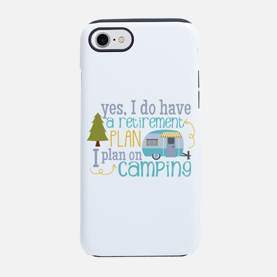 Yes, I Do Have A Retirement Iphone 7 Tough Case