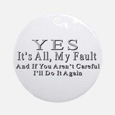 My Fault Ornament (Round)