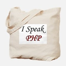 """I Speak PHP"" Tote Bag"
