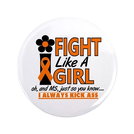 "Fight Like A Girl Multiple Sclerosis 3.5"" Button ("