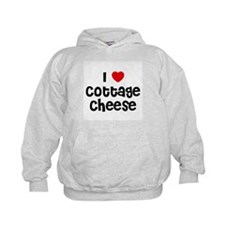 I * Cottage Cheese Hoodie