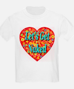 Let's Get Naked Kids T-Shirt