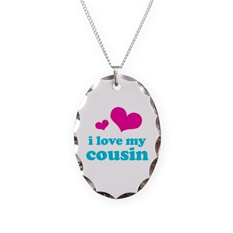 I Love My Cousin Necklace Oval Charm