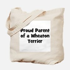 Proud Parent of a Wheaton Ter Tote Bag