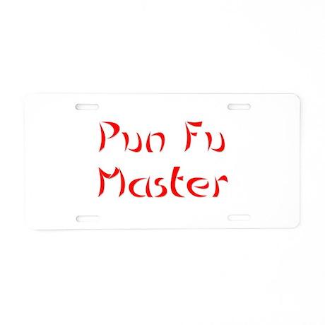 Pun Fu Master Aluminum License Plate