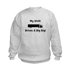 Uncle Drives Big Rig! Sweatshirt