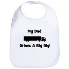Dad Drives Big Rig! Bib