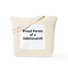 Proud Parent of a Xoloitzcuin Tote Bag