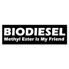 BIODIESEL Methyl Ester Is My Friend (white)