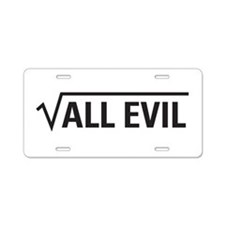 Square Root Of All Evil Aluminum License Plate