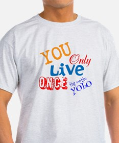 You Only Live Once YOLO T-Shirt