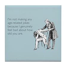 Age Related Jokes Tile Coaster