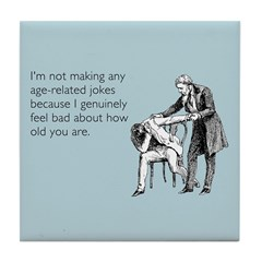 Age Related Jokes Tile Coaster