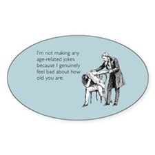 Age Related Jokes Sticker (Oval)