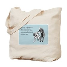 Age Related Jokes Tote Bag