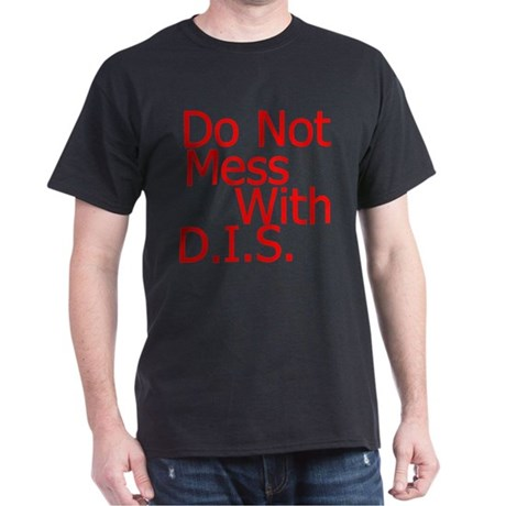 'Don't Mess with DIS' Black T-Shirt