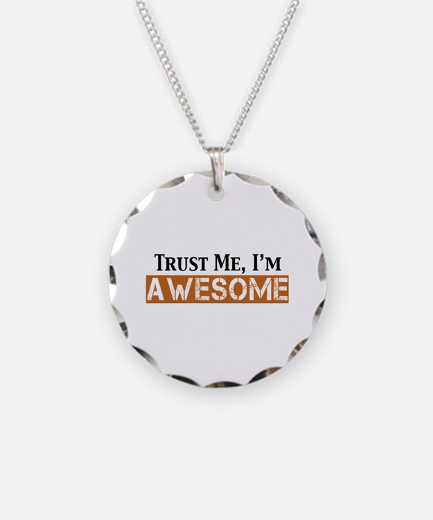 Trust Me I'm Awesome Necklace