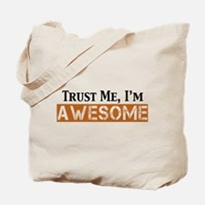 Trust Me I'm Awesome Tote Bag
