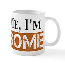Trust Me I'm Awesome Mug