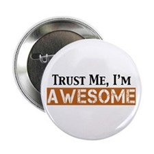 """Trust Me I'm Awesome 2.25"""" Button"""