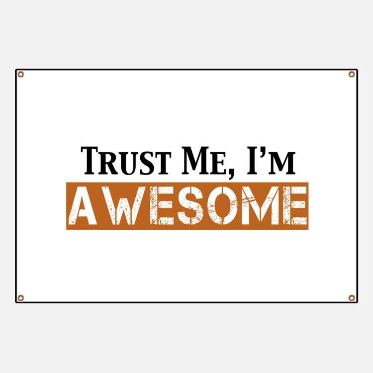 Trust Me I'm Awesome Banner