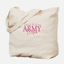 Proud to be an Army Wife Tote Bag