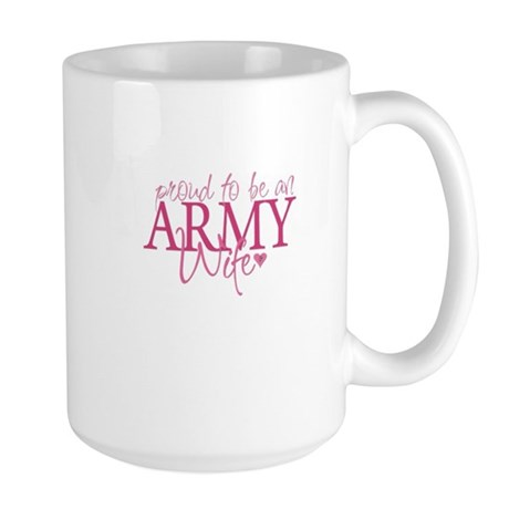 Proud to be an Army Wife Large Mug