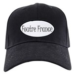 F*** France (in french) Black Cap