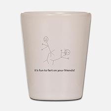 Funny Fart On Friends Shot Glass