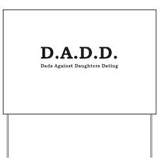 D.A.D.D. Yard Sign