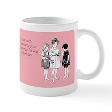 More Into Your Birthday Mug