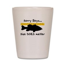 SORRY BOYS... SIZE DOES MATTE Shot Glass