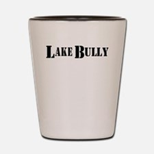 LAKE BULLY Shot Glass