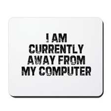 I am currently away from my c Mousepad
