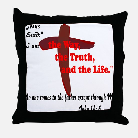 Jesus is the way,truth,life. Throw Pillow