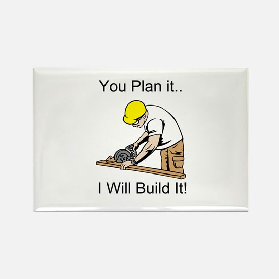You Plan It I'll Build It Rectangle Magnet