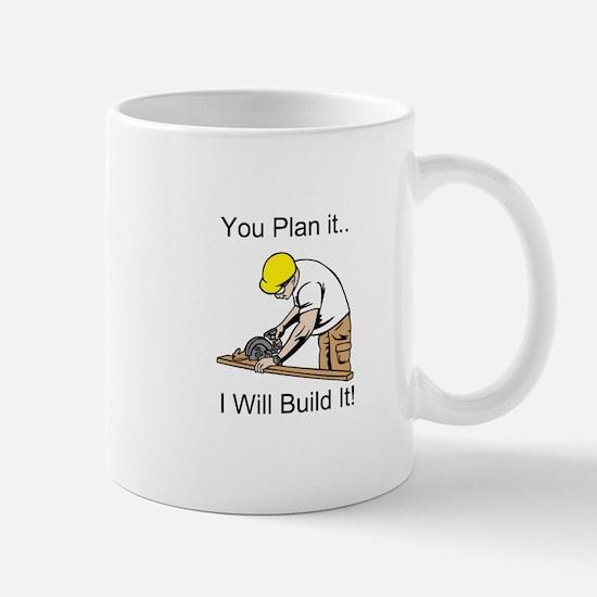 You Plan It I'll Build It Mug