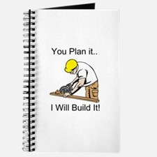 You Plan It I'll Build It Journal
