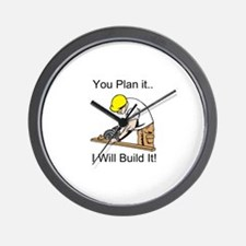 You Plan It I'll Build It Wall Clock